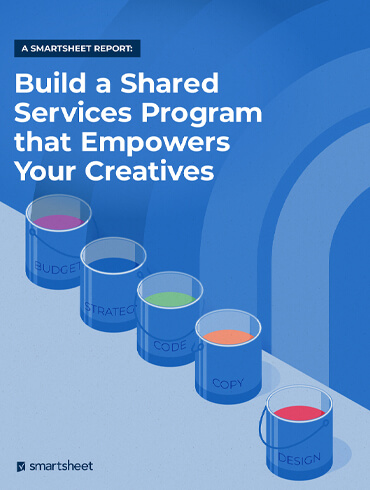Smartsheet- build a shared services program that empowers your creatives